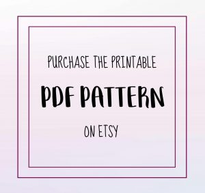 Purchase the Printable PDF Pattern on Etsy