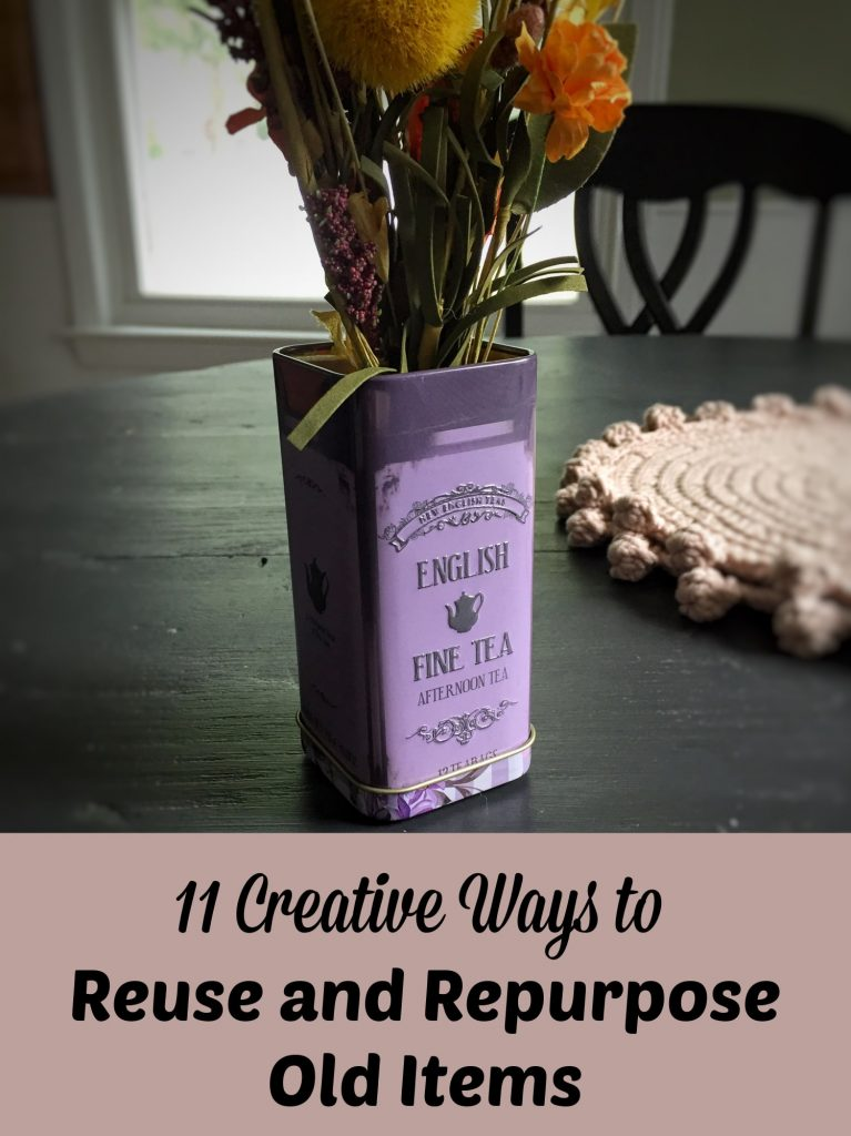 11 Creative Ways to Reuse and Repurpose Your Old Items